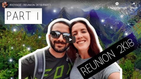 #VOYAGE – REUNION 2K18/PART1