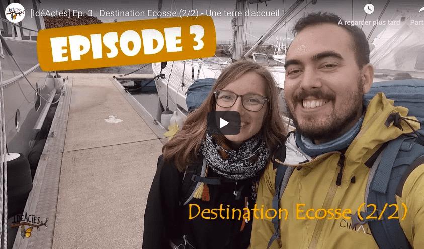[IdéActes] Ep. 3 : Destination Ecosse (2/2) - Une terre d'accueil !