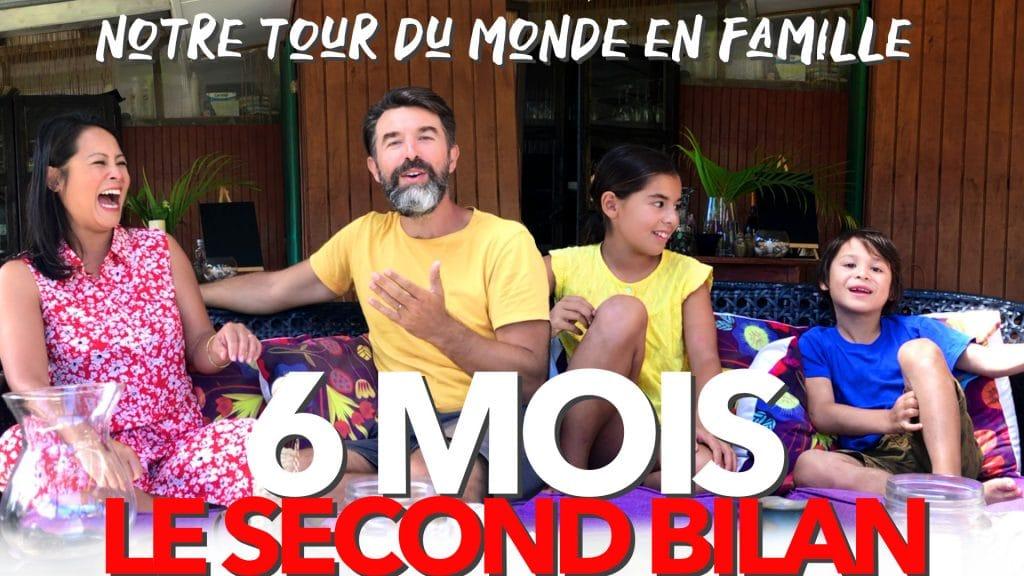 Bilan 6 mois de notre Tour du Monde en Famille