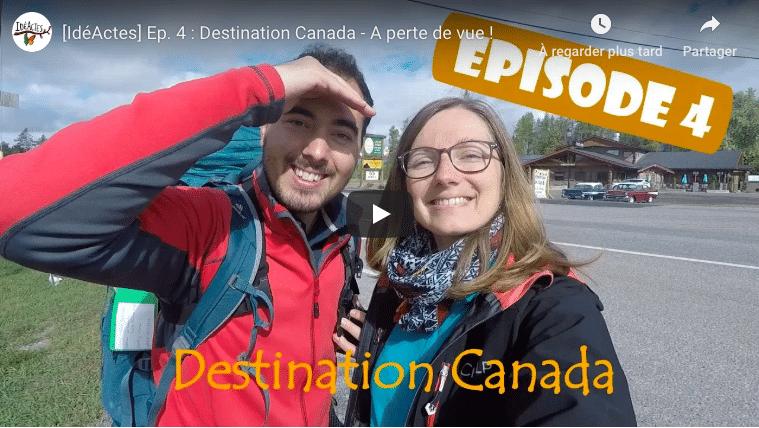 [IdéActes] Ep. 4 : Destination Canada - A perte de vue !